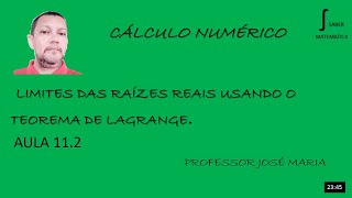 Limites De RaÍzes Reais Usando O Teorema De Lagrange Aula 11.2