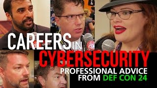 CAREERS IN CYBERSECURITY  NEW ADVICE FROM DEF CON 24