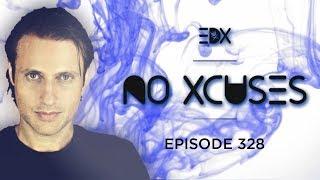 EDX - No Xcuses Episode 328