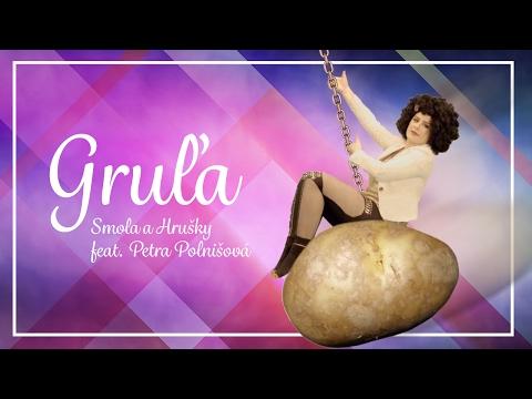 Smola a Hrušky - Gruľa (feat. Petra Polnišová) 2017 Official Video
