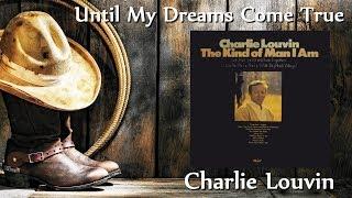 Charlie Louvin - Until My Dreams Come True