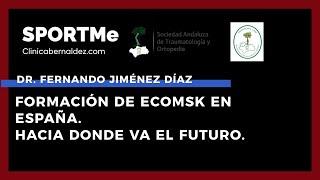 Formación de EcoMSK en España. Hacia donde va el futuro - Dr. Fernando Jiménez Díaz