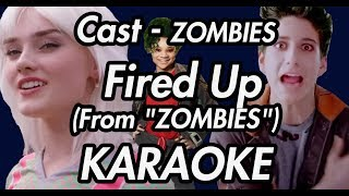 "Cast   ZOMBIES   Fired Up (From ""ZOMBIES"")(KARAOKE VERSION)"