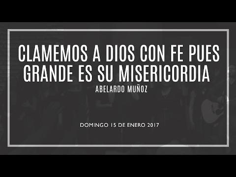 Clamemos A Dios Con Fe Pues Grande Es Su Misericordia