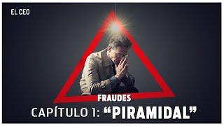 """ESPECIAL FRAUDES (1 de 4): """"Piramidal"""""""