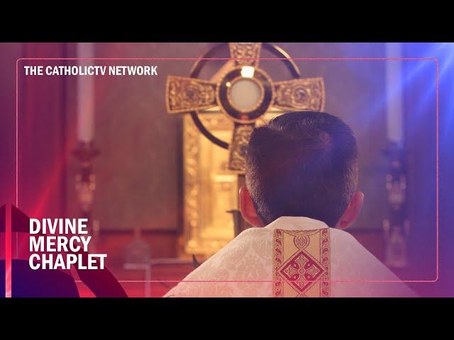 The Chaplet of Divine Mercy | CatholicTV Chapel