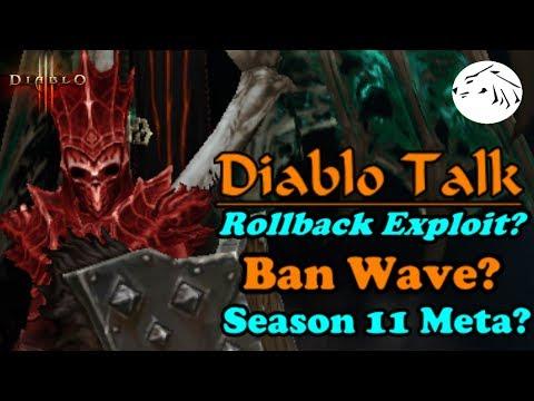 Diablo 3 - Rollback exploit?, Ban Wave?, Season 11 meta? - Let's Talk