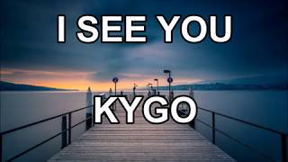 Kygo - I see you (Lyrics & Sub Español)