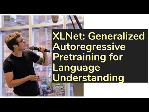 XLNet: Generalized Autoregressive Pretraining for Language Understanding