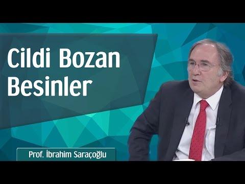 Cildi Bozan Besinler - Prof. İbrahim Saraçoğlu