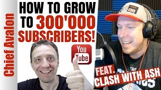HOW TO GROW YOUR YOUTUBE GAMING CHANNEL - 300'000 SUBSCRIBERS!  FEAT. CLASH WITH ASH