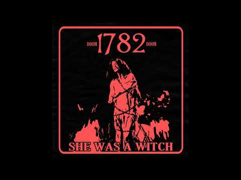 1782 - She Was A Witch (Single 2019)