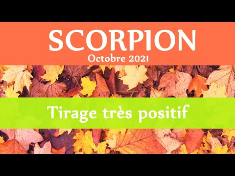 "SCORPION OCTOBRE 2021 - "" Un tirage positif ! """
