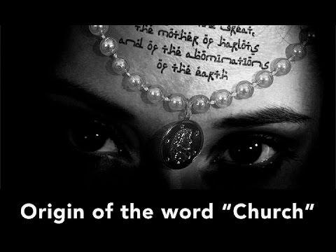 "The origin of the word ""Church"""