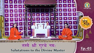 Guru Purnima 2020 || EP 2 || Salutations to the Divine Master || DJJS