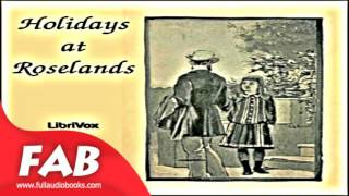 Holidays at Roselands Full Audiobook by Martha FINLEY by  Children's Fiction