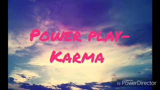 Power Play   Karma (TEKST)