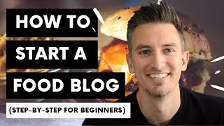 How to Start a Food Blog   Step-by-Step for Beginners
