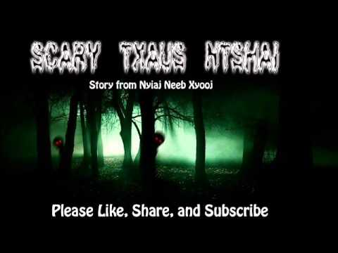 Scary Txaus Ntshai - Hmong Bedtime Stories - Video - Free Music Videos