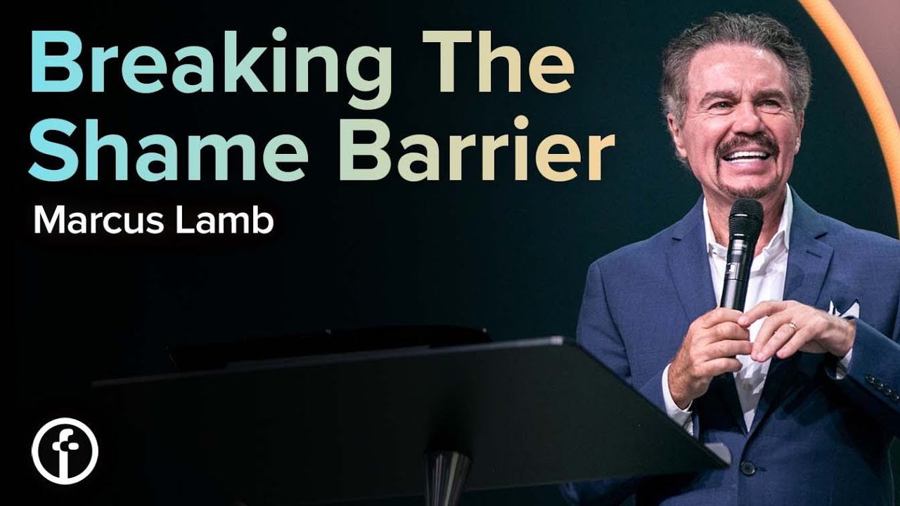 Breaking The Shame Barrier by Marcus Lamb