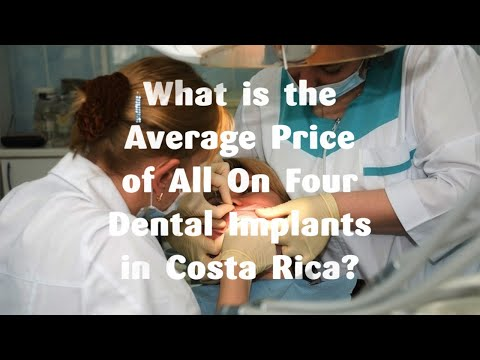 What Is The Average Price Of All On Four Dental Implants In Costa Rica?