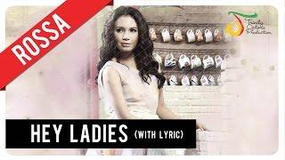 Rossa   Hey Ladies (with Lyric) | VC Trinity