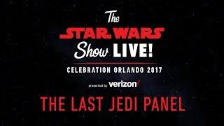 Star Wars: The Last Jedi Panel   Star Wars Celebration Orlando 2017 (US)