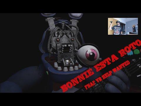 """BONNIE ESTÁ ROTO - LLEGO LA HORA DE REPARARLO """"PERO CUIDADO"""" FNAF VR Help Wanted"""