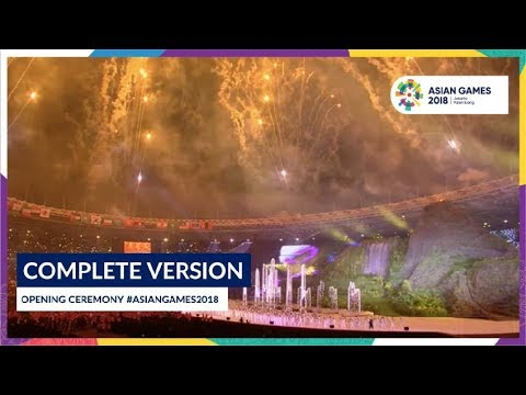 opening ceremony of 18th asian games jakarta palembang 2018 complete version