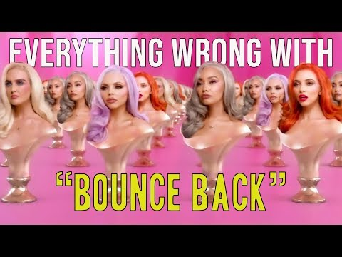 "Everything Wrong With Little Mix - ""Bounce Back"""
