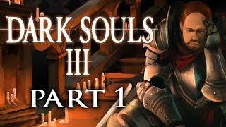 Super Best Friends Play Dark Souls 3 (Part 1)