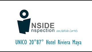 Inside Inspection: UNICO 20°87° Hotel Riviera Maya