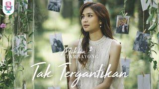 Download lagu Mikha Tambayong Tak Tergantikan Mp3