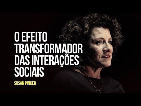 Susan Pinker – O efeito transformador das interações sociais