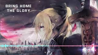 「 Nightcore 」  Bring Home The Glory (ft. Sara Skinner)