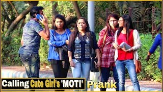 Calling Cute Girl's 'MOTI' - Pranks In India 2019| Epic Reactions| By TCI