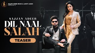 Dil Naal Salah (Official Teaser) Sajjan Adeeb || Gurlej Akhtar | New Punjabi Song 2020 |Rimpy Prince
