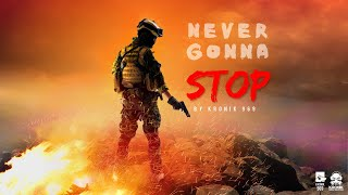 NEVER GONNA STOP LYRICAL VIDEO 2018 | THE KRONIK 9 - thekronik969