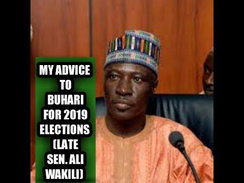 MY ADVICE TO BUHARI (LATE, ALI WAKILI)