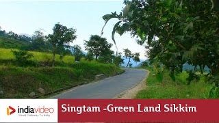 Singtam - A Green Land in Sikkim