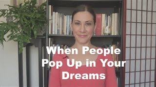 People Showing up in Your Dreams!