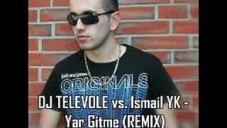 DJ TELEVOLE Vs. Ismail YK   Yar Gitme ( REMIX )