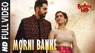 Full Song: Morni Banke | Badhaai Ho | Guru Randhawa |Neha