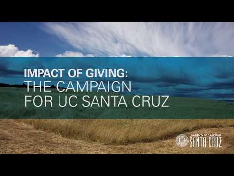Impact of Giving: The Campaign for UC Santa Cruz