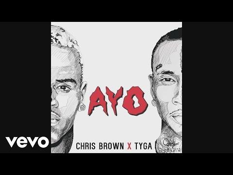 Chris Brown, Tyga - Ayo (Official Audio)