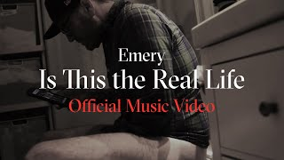 Emery - Is This the Real Life (Official Music Video)