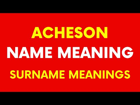 Acheson Name Meaning | Acheson Surnames Meaning [VIDEO]