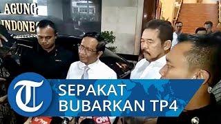 Menko Polhukam dan Jaksa Agung Sepakat Bubarkan TP4