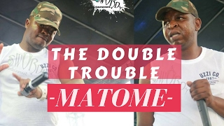 The Double Trouble  Janisto & CK - Matome