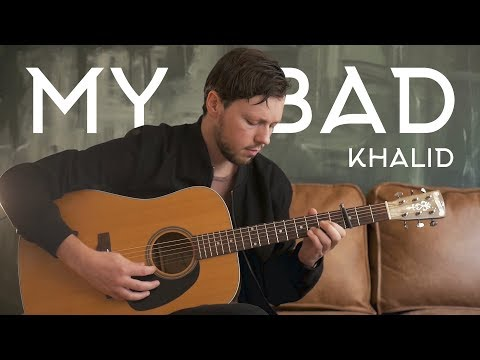 Khalid - My Bad - Fingerstyle Guitar Cover